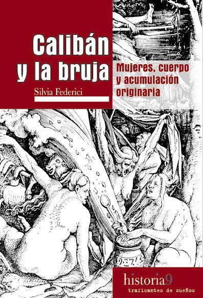 Calibán y la bruja : ...
